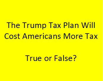 Will the Trump Tax Plan Cost Americans More Tax?